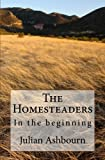 img - for The Homesteaders: In the beginning (Volume 1) book / textbook / text book