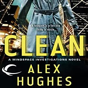 Free First Chapter from Clean: A Mindspace Investigations Novel | [Alex Hughes]