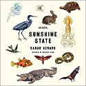 Sunshine State: Essays Audiobook by Sarah Gerard Narrated by Madeleine Maby