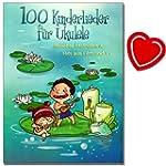 100 Kinderlieder für Ukulele - 100 be...