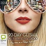 The 90-Day Geisha | Chelsea Haywood