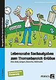 Lebensnahe Sachaufgaben zum Themenbereich Größen: Zeit, Geld, Längen, Gewichte, Hohlmaße (5. bis 7. Klasse)