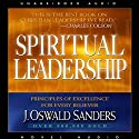 Spiritual Leadership: Principles of Excellence for Every Believer Hörbuch von J. Oswald Sanders Gesprochen von: Grover Gardner
