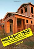 Other Peoples Houses: How Decades of Bailouts, Captive Regulators, and Toxic Bankers Made Home Mortgages a Thrilling Business