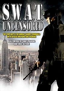 S W A T Uncensored