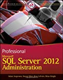Professional Microsoft SQL Server 2012 Administration (1118106881) by Jorgensen, Adam