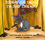 Cougar Cub Tales: I'm Just Like You