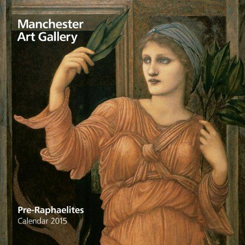 Manchester Art Gallery Pre-Raphaelites Wall Calendar 2015 (Art Calendar)