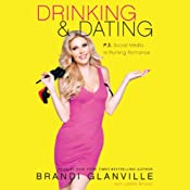 Drinking and Dating: P.S. Social Media Is Ruining Romance | [Brandi Glanville]