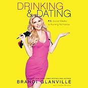 Drinking and Dating: P.S. Social Media Is Ruining Romance | [Brandi Glanville]