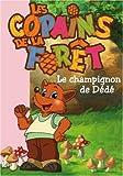 echange, troc Cécile Jugla - Les Copains de la Forêt, Tome 2 : Le champignon de Dédé