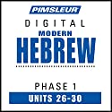 Hebrew Phase 1, Unit 26-30: Learn to Speak and Understand Hebrew with Pimsleur Language Programs Audiobook by  Pimsleur Narrated by  Pimsleur