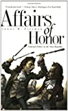 Affairs of Honor: National Politics in the New Republic (0300097557) by Professor Joanne B. Freeman