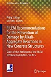 img - for RILEM Recommendations for the Prevention of Damage by Alkali-Aggregate Reactions in New Concrete Structures: State-of-the-Art Report of the RILEM ... 219-ACS (RILEM State-of-the-Art Reports) book / textbook / text book