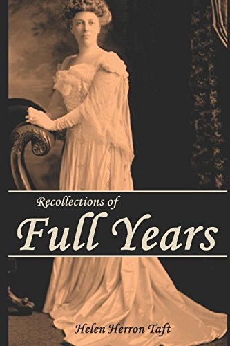 Recollections of Full Years: (Annotated)