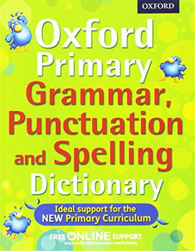 Oxford Primary Grammar, Punctuation and Spelling Dictionary (Oxford Dictionary)