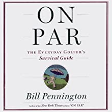 On Par: The Everyday Golfer's Survival Guide Audiobook by Bill Pennington Narrated by Paul Boehmer