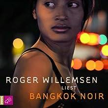 Bangkok Noir Hörbuch von Roger Willemsen Gesprochen von: Roger Willemsen