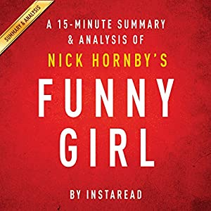 Funny Girl: A Novel by Nick Hornby: A 15-minute Summary & Analysis Audiobook