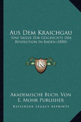 Aus Dem Kraichgau: Eine Skizze Zur Geschichte Der Revolution in Baden (1850)