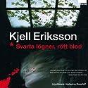 Svarta lögner, rött blod Hörbuch von Kjell Eriksson Gesprochen von: Katarina Ewerlöf