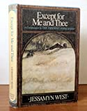Except for Me and Thee: A Companion to the Friendly Persuasion (0151294542) by West, Jessamyn