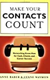 img - for Make Your Contacts Count: Networking Know How for Cash, Clients, and Career Success book / textbook / text book