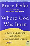 Where God Was Born: A Daring Adventure Through the Bible's Greatest Stories (P.S.) (0060574895) by Feiler, Bruce