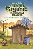 Uncle John's Certified Organic Bathroom Reader (Uncle John's Bathroom Reader Classic)