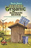 Uncle John's Certified Organic Bathroom Reader (Uncle John's Bathroom Reader Classic)