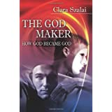 The God Maker: How God Became God