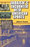 img - for Judaism's Encounter with American Sports (The Modern Jewish Experience) book / textbook / text book