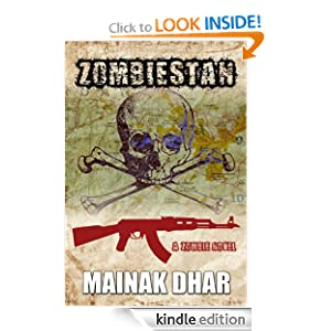 Like A Great Thriller? Then we think you'll love our brand new Thriller of the Week: From Mainak Dhar's Thriller ZOMBIESTAN – 4.3 Stars on Amazon – 65 Rave Reviews – $2.99 or FREE via Kindle Lending Library