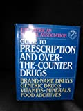 American Medical Association Guide to Prescription and Over-the-Counter Drugs (0394569490) by American Medical Association