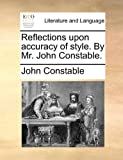 Reflections upon accuracy of style. By Mr. John Constable. (1170804470) by Constable, John