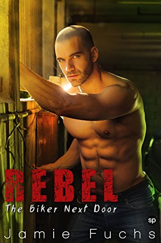 Jamie Fuchs - Rebel: The Biker Next Door