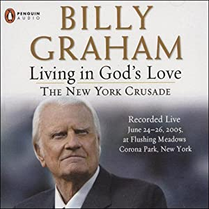 Living in God's Love: The New York Crusade | [Billy Graham]