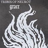 echange, troc Tribes Of Neurot - Grace