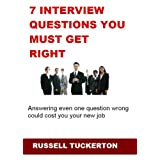 Hiring Manager Secrets: 7 Interview Questions You Must Get Right ~ Russell Tuckerton