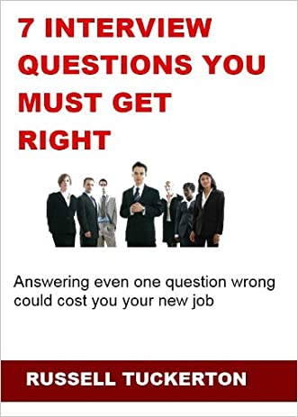 Hiring Manager Secrets: 7 Interview Questions You Must Get Right written by Russell Tuckerton