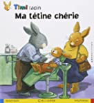 Timi lapin, Tome 2 : Ma t�tine ch�rie