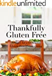 Thankfully Gluten Free: Recipes For A...