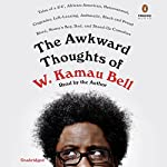The Awkward Thoughts of W. Kamau Bell: Tales of a 6' 4