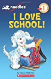 I Love School! (Scholastic Readers)