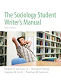The Sociology Student Writers Manual (6th Edition)