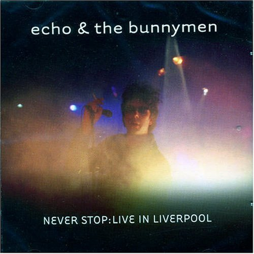 Echo & the Bunnymen - Never Stop: Live in Liverpool - Zortam Music