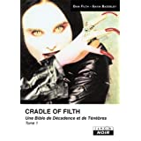 CRADLE OF FILTH (Tome 1) Une bible de d�cadence et de t�n�brespar Dani Filth