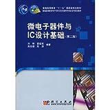 La base de dispositifs microélectroniques et conception de circuits intégrés (Edition Chinois) 2009/8/1 ISBN:...