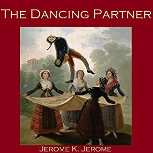 The Dancing Partner | [Jerome K. Jerome]