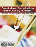 Drug-Induced Complications in the Critically Ill Patient: A Guide for Recognition and Treatment